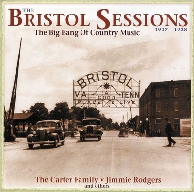 The Bristol Sessions 1927- 1928: The Big Bang Of Country Music